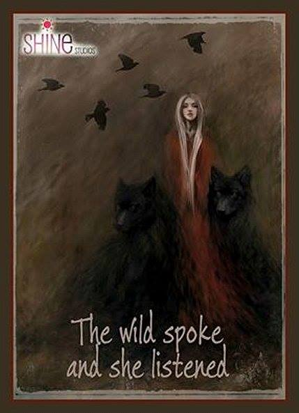 The wild spoke and she listened